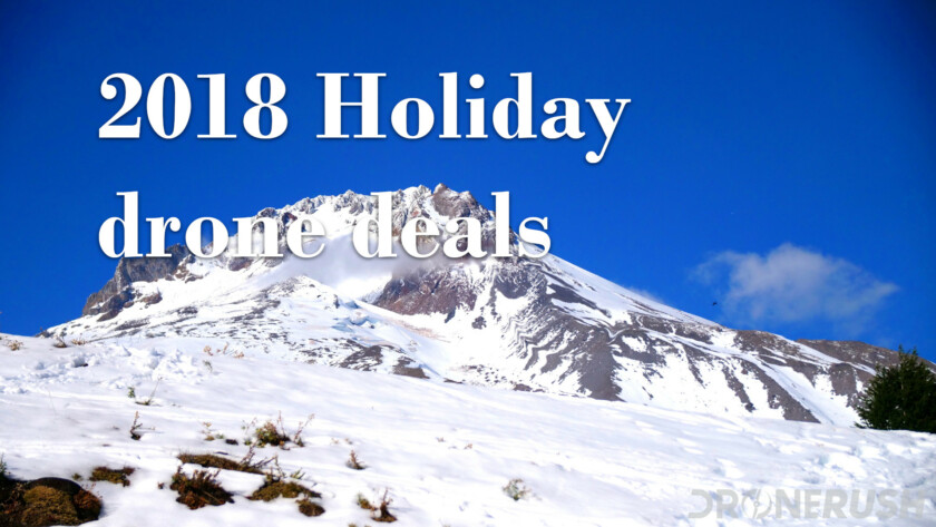 Drone Rush holiday drone deals 2018